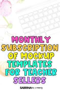 ATTENTION TEACHER SELLERS... This digital monthly subscription of mockup templates are perfect for teacher sellers! Included each month...* Square Size* Pin 2:3 Size* Teachers Pay Teachers Cover Templates* Color Palette Library* Font Pairing LibraryAnd so much more! Click here to learn more about the teacher seller monthly subscription?