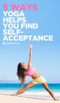 5 Ways Yoga Helps You Find Self-Acceptance