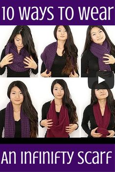 Love this video tutorial on how to wear an infinity scarf - 10 ways to wear an infinity scarf. Awesome, you gotta watch!