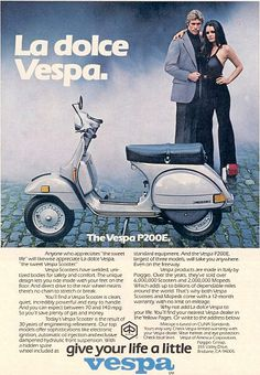 """ An original advertisement features a 1979 Vespa, model . A couple enjoying the ""Sweet Life"" -A vintage 1979 Vespa promotional advertisem Vespa Ape, Moto Scooter, Piaggio Vespa, Vespa Lambretta, Vespa Scooters, Triumph Motorcycles, Ducati, Mopar, Motocross"