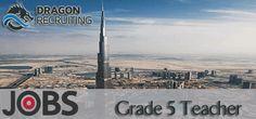 Grade 5 Teacher Jobs in Dragon Recruiting in UAE, Sharjah Visit jobsingcc.com for more info @ http://jobsingcc.com/grade-5-teacher-jobs-dragon-recruiting/