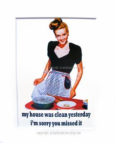 My House Was Clean Yesterday...I'm Sorry You Missed It! ~ Funny Retro Print 5 x 7 photo print in 8 x 10 by picardcreative, $15.00