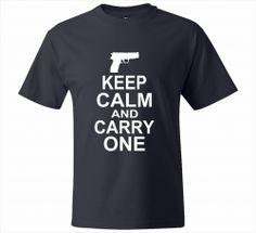 Keep Calm and Carry One. Pro Gun Tshirt. Gun Tshirts, Keep Calm