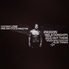 The Hero Zyzz. His most motivational quote.