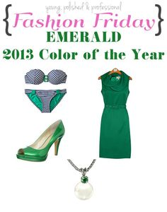 Young, Polished & Professional: Fashion Friday: EMERALD 2013 Color of the Year