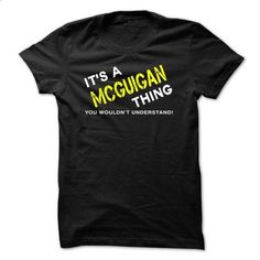 It is a MCGUIGAN Thing tee - #tshirt print #tumblr hoodie. BUY NOW => https://www.sunfrog.com/Names/This-shirts-perfect-for-you-8907-Black.html?68278