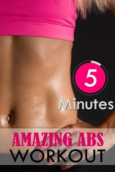 Turn a quick shortcut of a workout into a fat-burning power session. 5-Minute Amazing Abs Workout