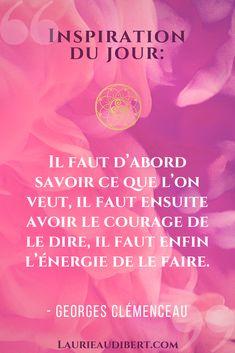 Citation positive de Georges Clémenceau / Clarté, courage et énergie / Laurie Audibert, Coach Holistique pour Femmes Entrepreneurs.