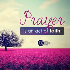 Prayer is an act of faith. Are you trusting the Almighty God with the details of your life?