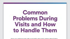 At a Glance: Helping Kids With Learning and Attention Issues Handle Family Visits