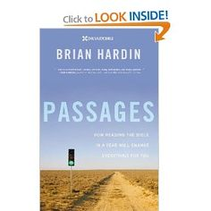 Passages: How Reading the Bible in a Year Will Change Everything for You [Paperback] Brian Hardin (Author) Bible In A Year, Great Words, Love Reading, Everything, Knowing You, My Books, Literature, Religion, This Book