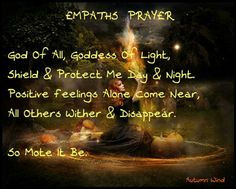 Empaths Prayer by Autumn Wind ~For when I need it~