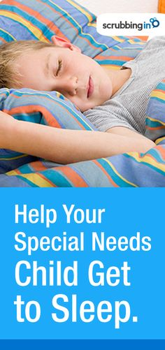 Tips for special needs children - making bedtime easier. | http://Scrubbing.in