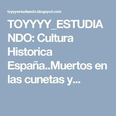TOYYYY_ESTUDIANDO: Cultura Historica España..Muertos en las cunetas y...