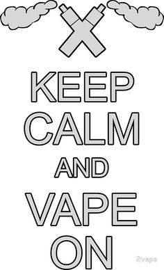 Vape Design Keep Calm and Vape On