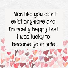 Trendy Appreciation Quotes For Him Relationships I Love Ideas Hubby Quotes, Love You Quotes For Him Husband, Message For Husband, Husband And Wife Love, Wife Quotes, I Love You Quotes, Love Yourself Quotes, Amazing Husband, Boyfriend Quotes