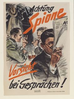 books0977:    Beware - Spies. Be Careful What You Say!; Achtung Spione. Vorsicht bei Gesprächen! (Germany, 1939-1945). Theo Matejko (1893-1946). Colour offset lithography. V Museum.  Security of information was a crucial concern for all wartime governments, and posters were used in the battle to persuade both troops and civilians to safeguard information. This poster illustrates an everyday situation with which troops could identify. It warns of the dangers of talking carelessly while under…