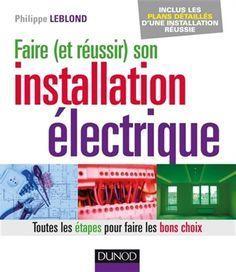 Un guide pour réaliser soi-même son installation électrique, étape par étape : tension, courant, sécurité, cadre légal, découpage, contraintes, outils, etc. Cote: TK 3285 L42 2016