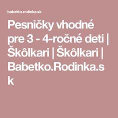 Pesničky vhodné pre 3 - 4-ročné deti | Škôlkari | Škôlkari | Babetko.Rodinka.sk