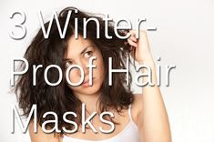 Winter Proof your #Hair with these 3 simple #DIY hair masks!