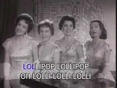 The Chordettes - Lollipop: This is a great song, and Andy Williams is simply swoon-worthy! :D