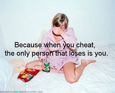 Your not cheating anyone but yourself when you lie.