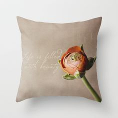 Life is filled with beauty. Throw Pillow by Tracey Krick - $20.00