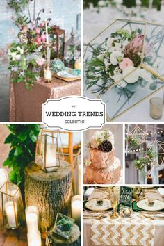 2017 Wedding Trends - Eclectic. A combination of geometric shapes, greenery and metallics. For the bride that loves it all and can't decide on a specific trend.  #2017wedding trend  #wedding-decor #wedding-ideas