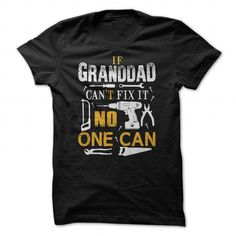 Granddad can fix it T Shirts, Hoodie Sweatshirts