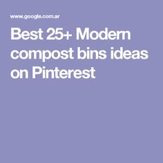 Best 25+ Modern compost bins ideas on Pinterest