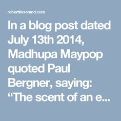 "In a blog post dated July 13th 2014, Madhupa Maypop quoted Paul Bergner, saying: ""The scent of an essential oil can kill gut flora just like antibiotics do, according to Paul Bergner, director of the clinical studies program at the Rocky Mountain Center for Botanical Studies. He told me that breathing the oils"