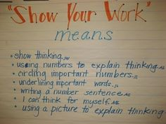 "Math - ""show your work means..."" anchor chart by Cheryl Barrios"