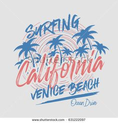 Vector illustration on the theme of surfing and surf in California, Venice beach. Grunge background.  Typography, t-shirt graphics, print, poster, banner, flyer, postcard