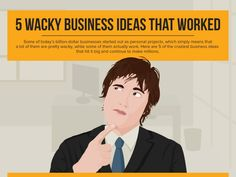 5 Wacky Business Ideas That Worked Great Business Ideas, Make Millions, Starting A Business, Memes, Meme