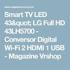 "Smart TV LED 43"" LG Full HD 43LH5700 - Conversor Digital Wi-Fi 2 HDMI 1 USB - Magazine Vrshop"