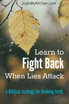 Do you ever find yourself battling wrong thinking and fighting lies that attack your mind? Use this biblical strategy to think truth.