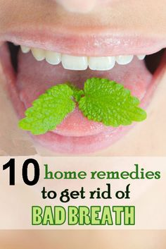 Top 10 Home Remedies To Get Rid OF Bad Breath