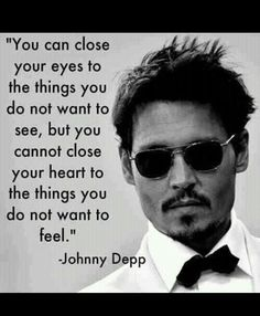Johny Depp. A wonderful and true quote.