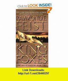 King of Foxes (Conclave of Shadows, Book 2) (9780380803262) Raymond E. Feist , ISBN-10: 0380803267  , ISBN-13: 978-0380803262 ,  , tutorials , pdf , ebook , torrent , downloads , rapidshare , filesonic , hotfile , megaupload , fileserve