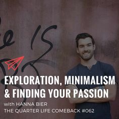In this episode of The Quarter Life Comeback podcast, I share my interview I did with Hanna Bier about exploration, minimalism and finding your passion. Comebacks, Minimalism, Finding Yourself, Interview, Notes, Passion, Explore, Life, Report Cards