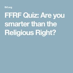 FFRF Quiz: Are you smarter than the Religious Right?