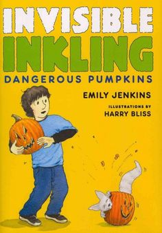 Invisible Inkling: Dangerous Pumpkins by Emily Jenkins.  Hank gets blamed when his invisible (but not imaginary) furry companion gobbles up the neighborhood jack-o-lanterns and threatens to ruin Halloween. J JEN