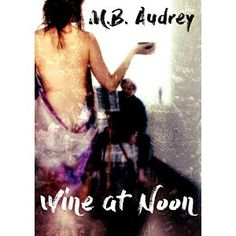 #Book Review of #WineatNoon from #ReadersFavorite - https://readersfavorite.com/book-review/wine-at-noon  Reviewed by Katelyn Hensel for Readers' Favorite  Wine at Noon by M.B. Audrey is a fast-paced mystery, full of thrills and the spice of romance in the truest sense of the word. As Harry Crawford begins our tale, you fall right into his head and stay there for the entire novel. As he travels from city to city in Europe, the reader discovers the hidden nuances of the a...