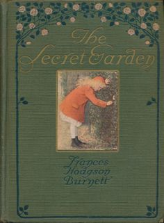 The Secret Garden, by Frances Hodgson Burnett, Published by Frederick A. Stokes Co., 1937