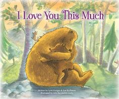 I Love You This Much by Lynn Hodges. $6.99. Author: Lynn Hodges. Reading level: Ages 4 and up. Publisher: Zonderkidz; Reprint edition (December 7, 2010)