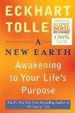 A New Earth: Awakening to Your Life's Purpose (Oprah's Book Club, Selection 61):Amazon:Books