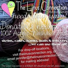 The Linus Connection needs yarn donations. April 2014 photo yarndonationsneeded_thelinusconnection_zpsb01796a2.jpg
