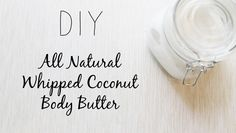 DIY Natural Whipped Coconut Body Butter