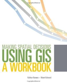 Making Spatial Decisions Using GIS: A Workbook, Second Edition by Kathryn Keranen. Save 37 Off!. $44.07. http://notloseyourself.com/showme/dpvcf/1v5c8f9s4v8v2p8k0c8m.html. Author: Kathryn Keranen. Publisher: ESRI Press; Second Edition edition (July 15, 2011). Edition: Second Edition. Publication Date: July 15, 2011