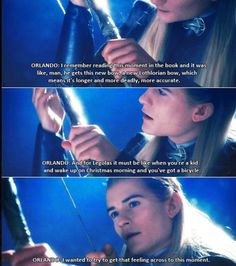 Orlando Bloom - Legolas. I loved this part because he looked like a kid on Christmas morning.